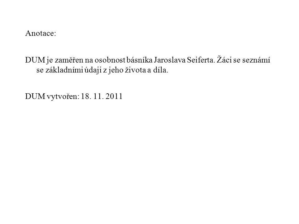 Anotace: DUM je zaměřen na osobnost básníka Jaroslava Seiferta.