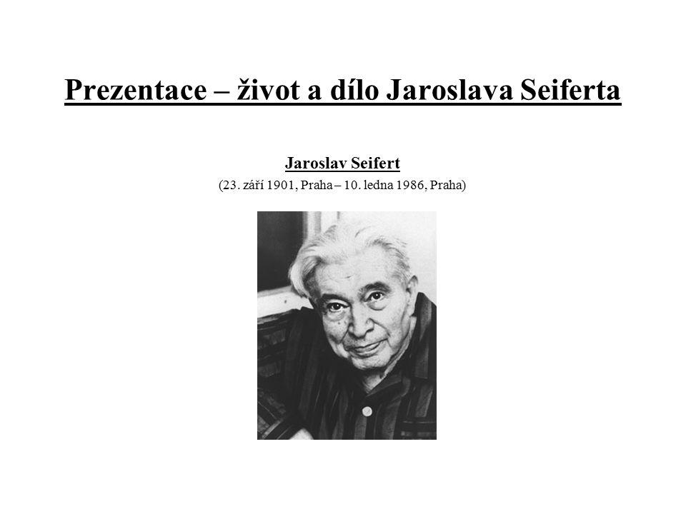 Prezentace – život a dílo Jaroslava Seiferta Jaroslav Seifert (23.