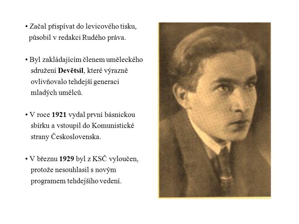 Začal přispívat do levicového tisku, působil v redakci Rudého práva.