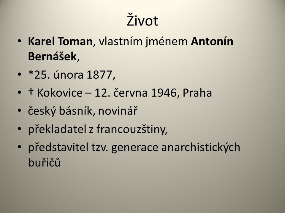 Život Karel Toman, vlastním jménem Antonín Bernášek, *25. února 1877, † Kokovice – 12. června 1946, Praha český básník, novinář překladatel z francouz