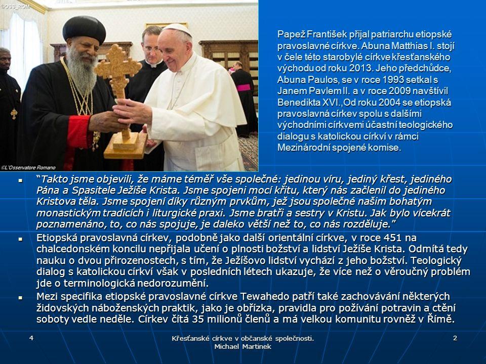 Papež František přijal patriarchu etiopské pravoslavné církve. Abuna Matthias I. stojí v čele této starobylé církve křesťanského východu od roku 2013.