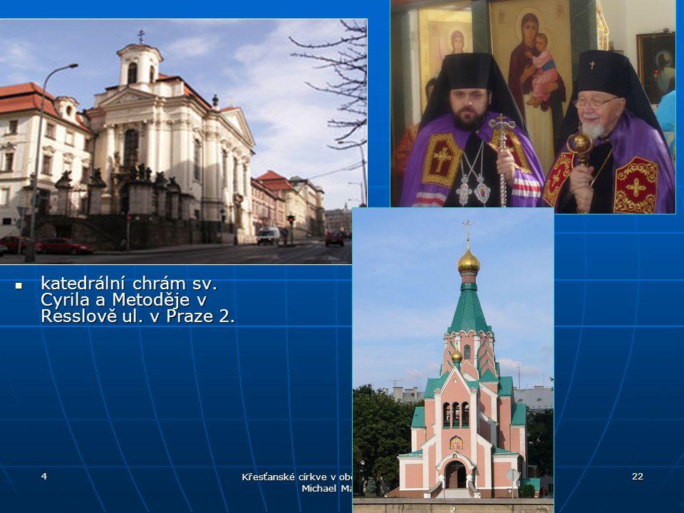 4 Křesťanské církve v občanské společnosti. Michael Martinek 22 katedrální chrám sv. Cyrila a Metoděje v Resslově ul. v Praze 2. katedrální chrám sv.