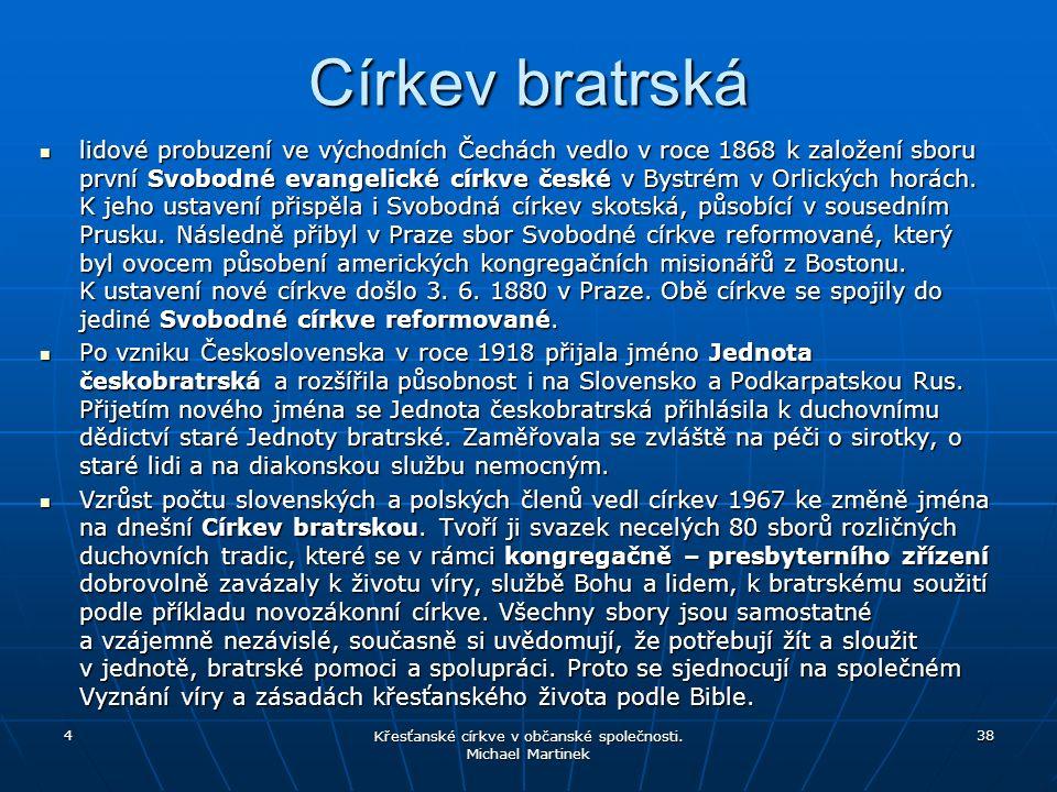 Církev bratrská lidové probuzení ve východních Čechách vedlo v roce 1868 k založení sboru první Svobodné evangelické církve české v Bystrém v Orlickýc