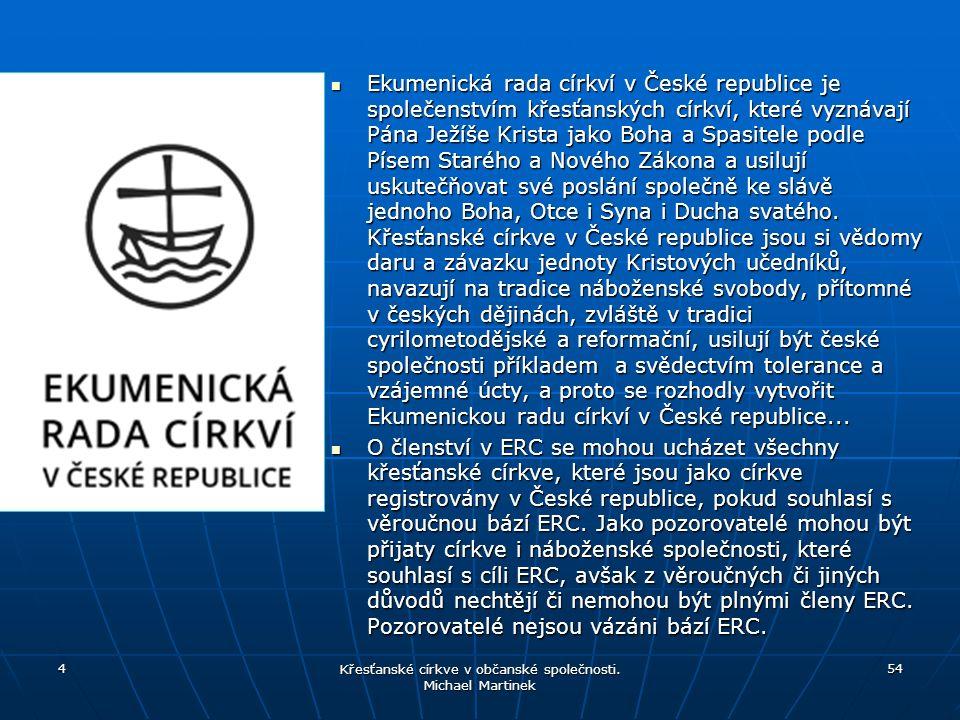 Ekumenická rada církví v České republice je společenstvím křesťanských církví, které vyznávají Pána Ježíše Krista jako Boha a Spasitele podle Písem St