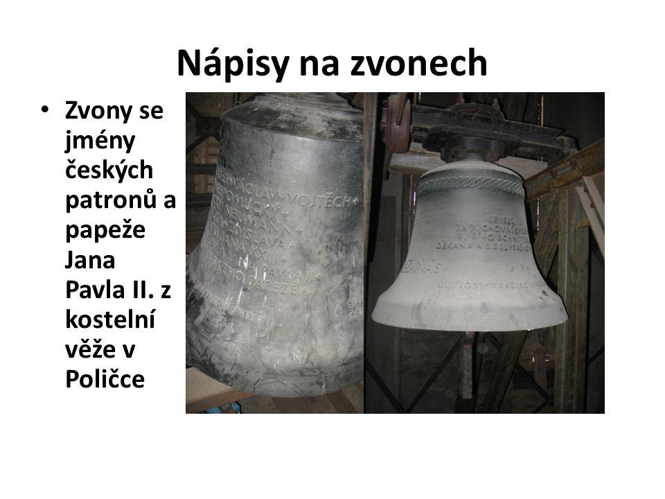 Nápisy na zvonech Zvony se jmény českých patronů a papeže Jana Pavla II. z kostelní věže v Poličce