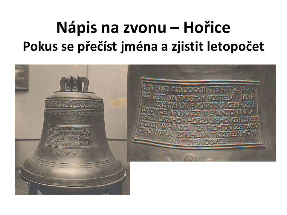 Nápis na zvonu – Hořice Pokus se přečíst jména a zjistit letopočet