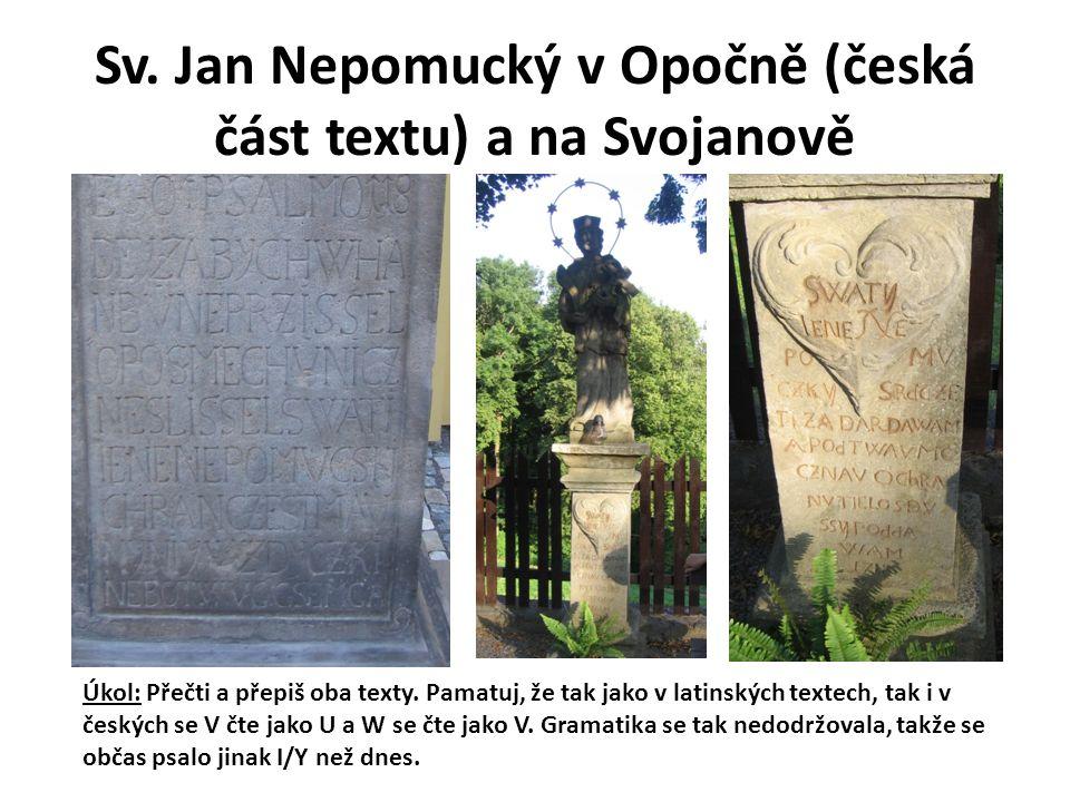Sv. Jan Nepomucký v Opočně (česká část textu) a na Svojanově Úkol: Přečti a přepiš oba texty.
