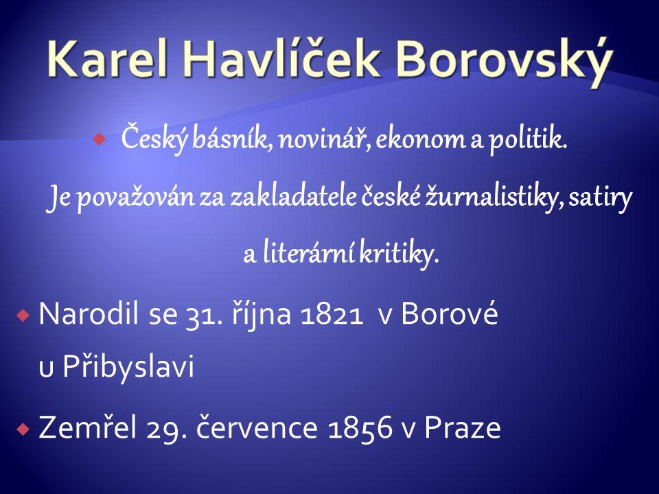 Český básník, novinář, ekonom a politik.