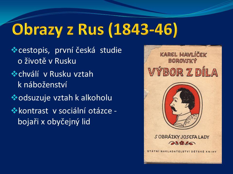 Obrazy z Rus (1843 - 46) Epigramy (1845) Tyrolské elegie (1851) Král Lávra (1854) Křest svatého Vladimíra (1855, torzo) Dílo: