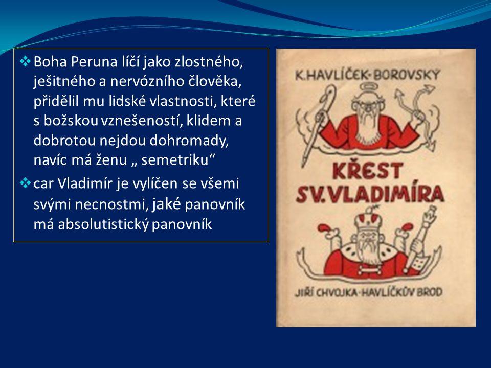  nedokončená básnická satirická skladba o 10 zpěvech o ruském carovi a bohu  námět z 10.stol.