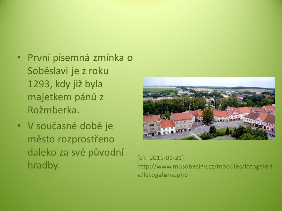 První písemná zmínka o Soběslavi je z roku 1293, kdy již byla majetkem pánů z Rožmberka. V současné době je město rozprostřeno daleko za své původní h