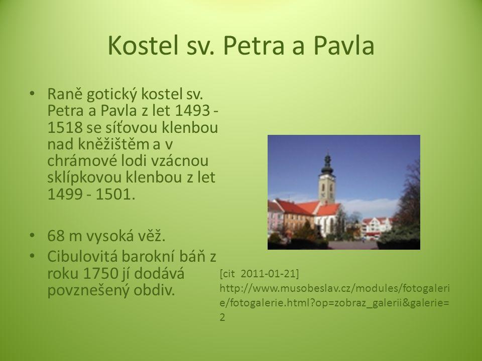 Kostel sv. Petra a Pavla Raně gotický kostel sv. Petra a Pavla z let 1493 - 1518 se síťovou klenbou nad kněžištěm a v chrámové lodi vzácnou sklípkovou