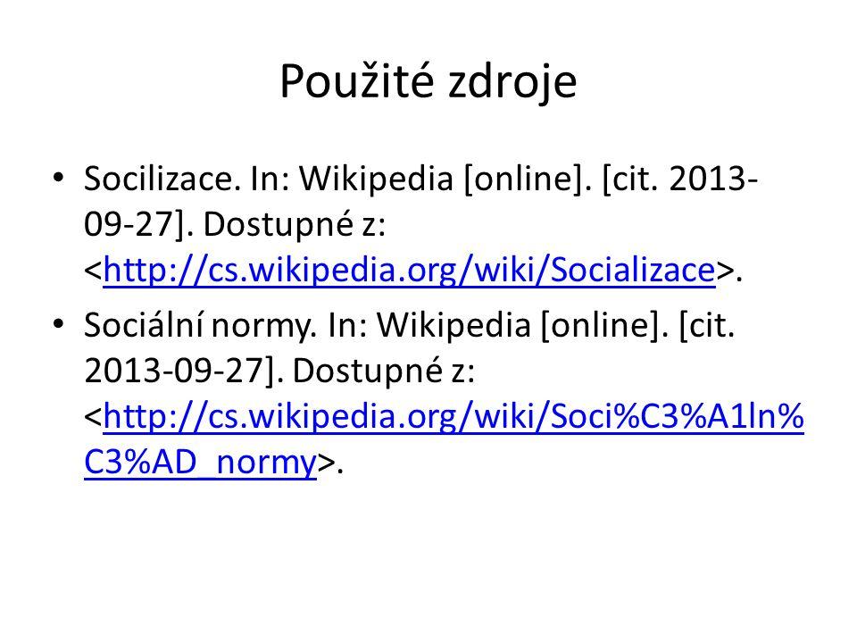 Použité zdroje Socilizace. In: Wikipedia [online].