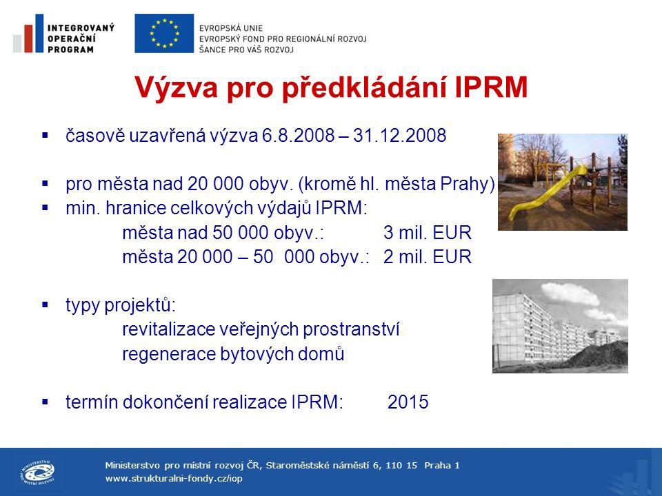 Ministerstvo pro místní rozvoj ČR, Staroměstské náměstí 6, 110 15 Praha 1 www.strukturalni-fondy.cz /iop Vstupní kritéria pro výběr zóny