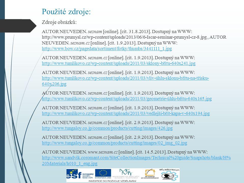 Použité zdroje: Zdroje obrázků: AUTOR NEUVEDEN. seznam [online]. [cit. 31.8.2013]. Dostupný na WWW: http://www.prumysl.cz/wp-content/uploads/2013/06/6