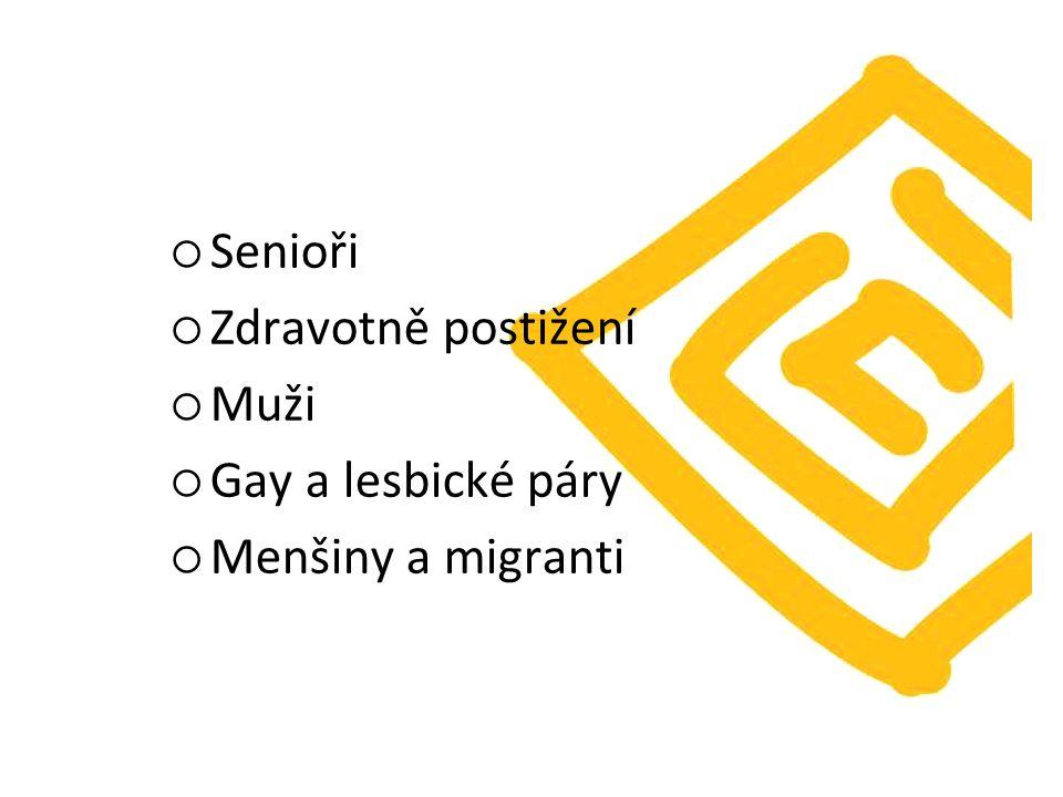  Senioři  Zdravotně postižení  Muži  Gay a lesbické páry  Menšiny a migranti