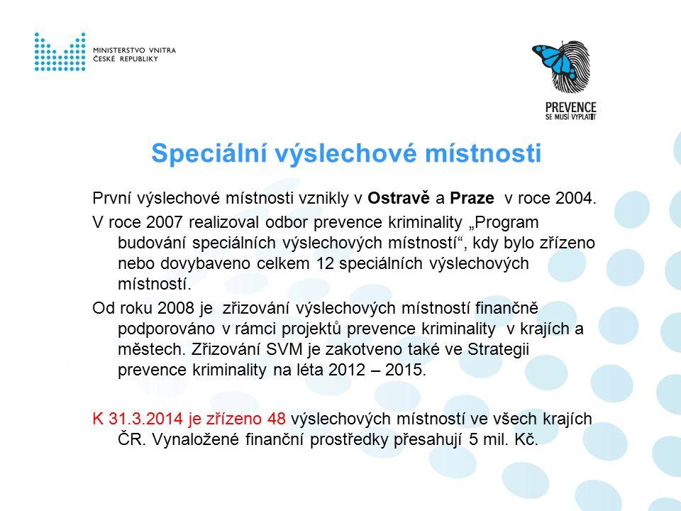 Speciální výslechové místnosti První výslechové místnosti vznikly v Ostravě a Praze v roce 2004.
