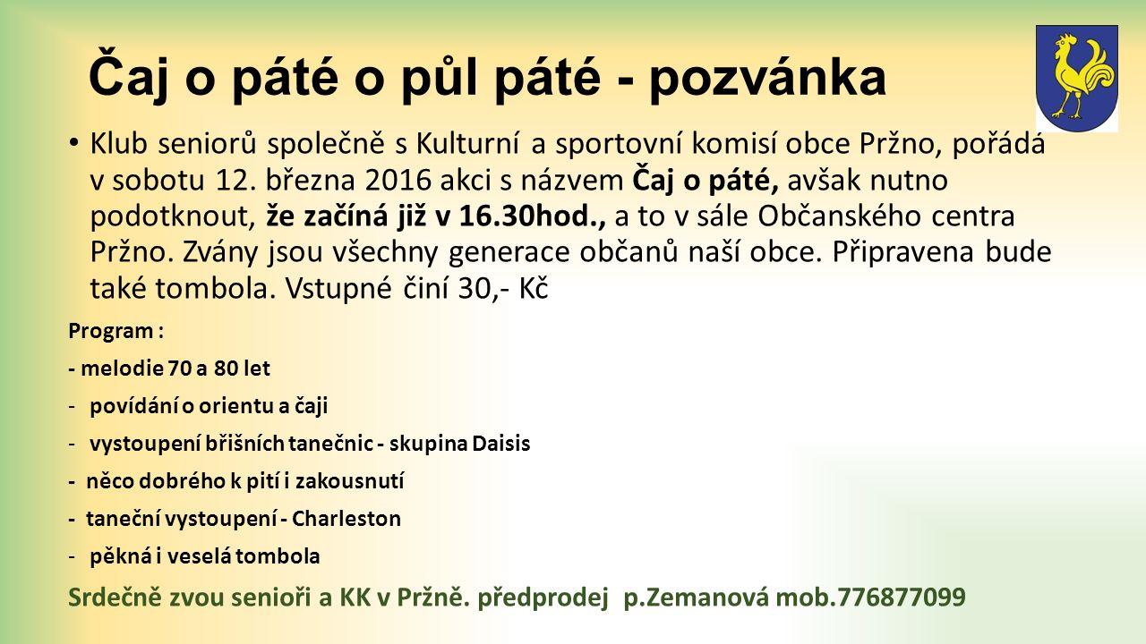 Čaj o páté o půl páté - pozvánka Klub seniorů společně s Kulturní a sportovní komisí obce Pržno, pořádá v sobotu 12. března 2016 akci s názvem Čaj o p