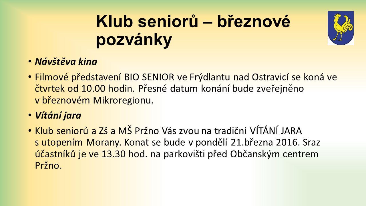 Klub seniorů – březnové pozvánky Návštěva kina Filmové představení BIO SENIOR ve Frýdlantu nad Ostravicí se koná ve čtvrtek od 10.00 hodin.