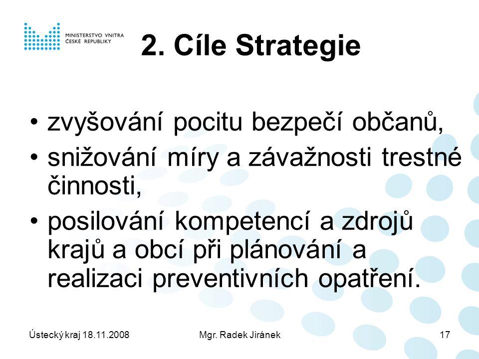 Ústecký kraj 18.11.2008Mgr. Radek Jiránek17 2.