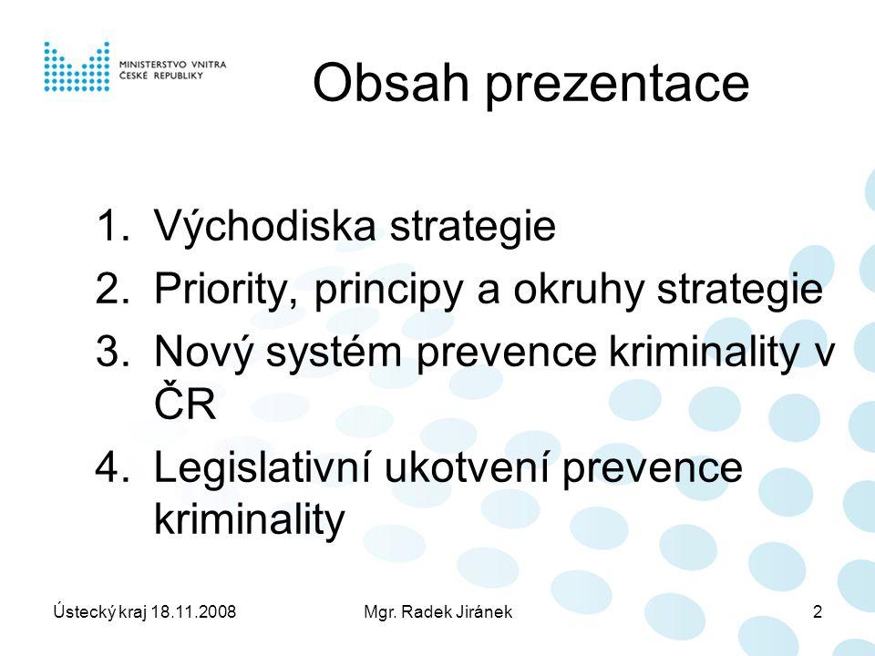 Ústecký kraj 18.11.2008Mgr.Radek Jiránek13 1.