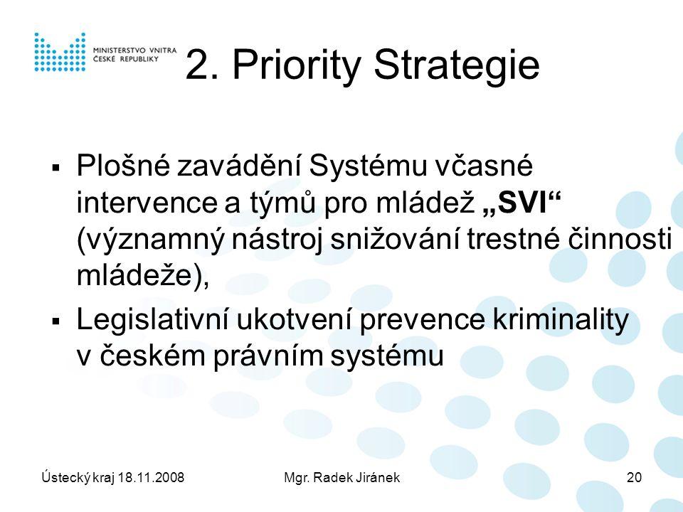 Ústecký kraj 18.11.2008Mgr. Radek Jiránek20 2.