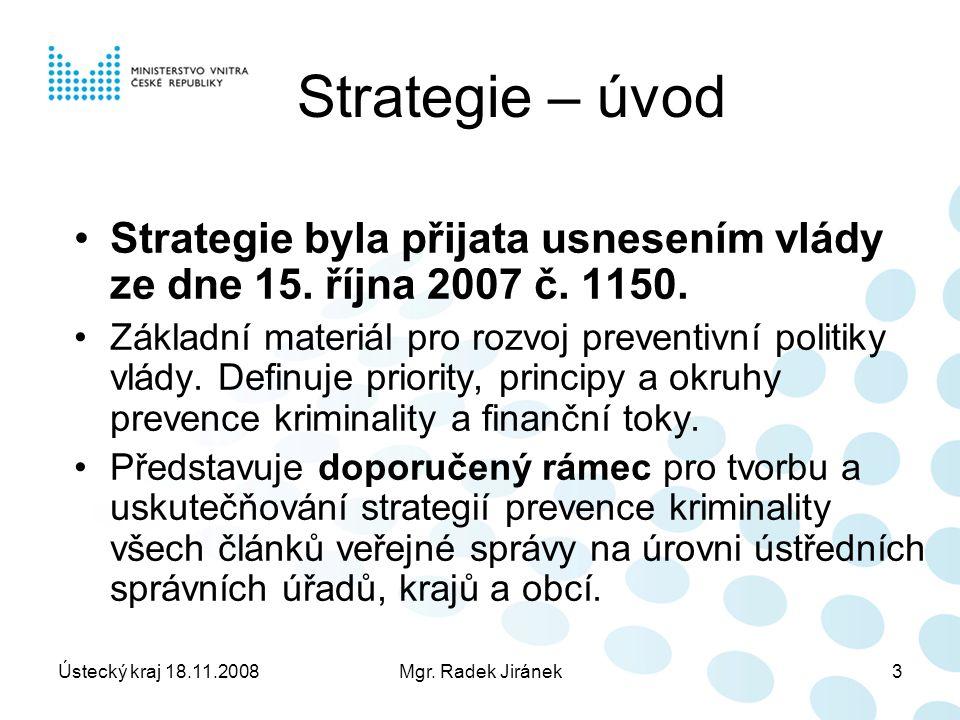 Ústecký kraj 18.11.2008Mgr.Radek Jiránek4 1.