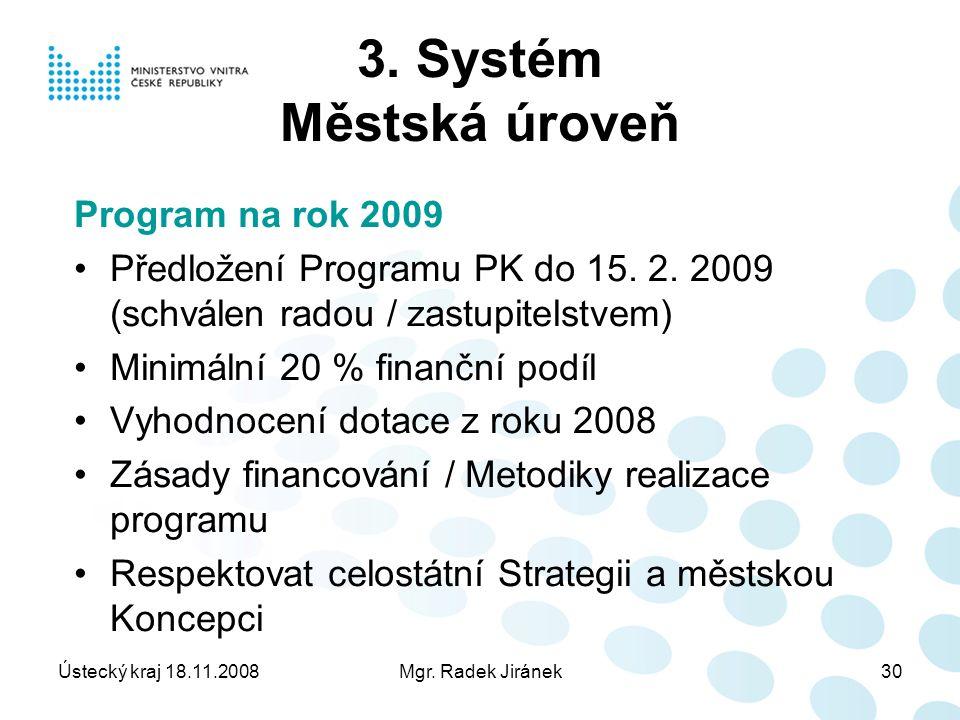 Ústecký kraj 18.11.2008Mgr. Radek Jiránek30 3.
