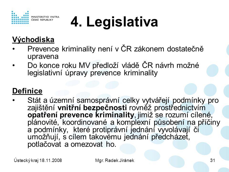 Ústecký kraj 18.11.2008Mgr. Radek Jiránek31 4.