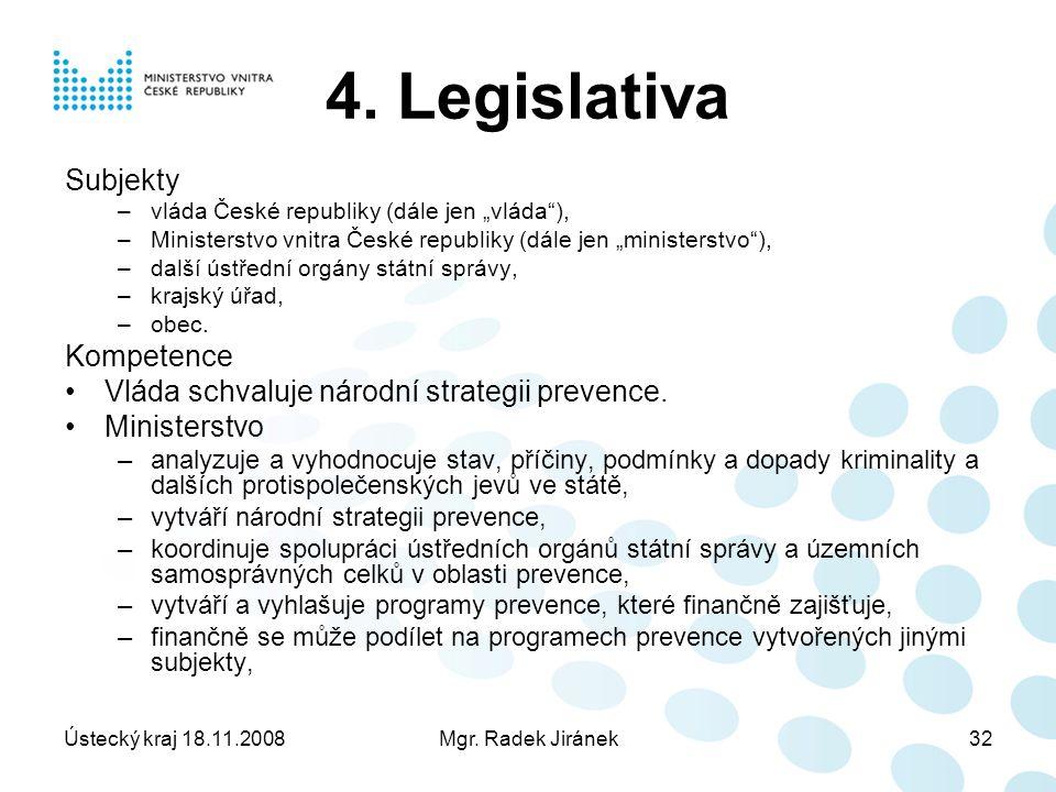 Ústecký kraj 18.11.2008Mgr. Radek Jiránek32 4.