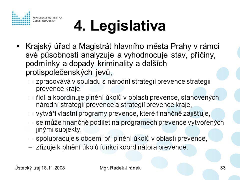 Ústecký kraj 18.11.2008Mgr. Radek Jiránek33 4.