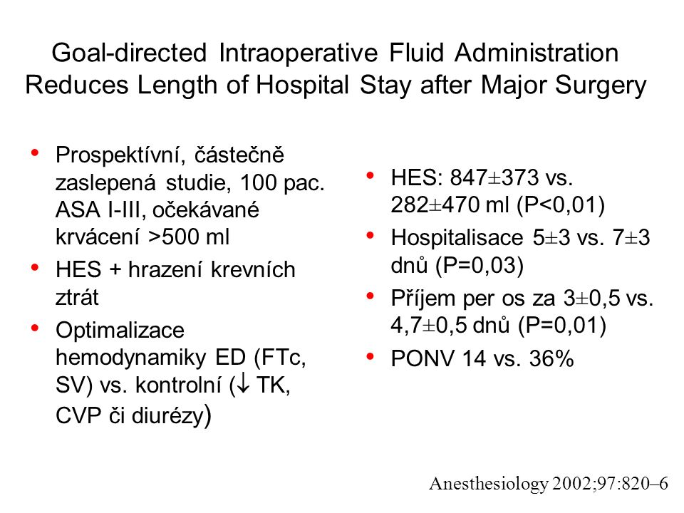 Goal-directed Intraoperative Fluid Administration Reduces Length of Hospital Stay after Major Surgery Prospektívní, částečně zaslepená studie, 100 pac.