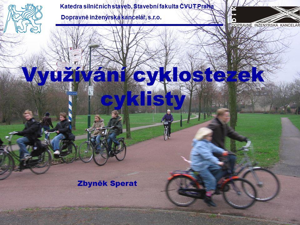Využívání cyklostezek cyklisty Dopravně inženýrská kancelář, s.r.o.
