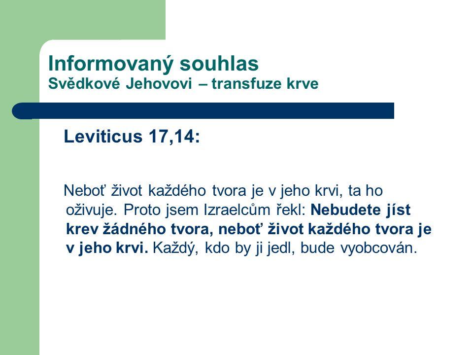 Informovaný souhlas Svědkové Jehovovi – transfuze krve Leviticus 17,14: Neboť život každého tvora je v jeho krvi, ta ho oživuje.