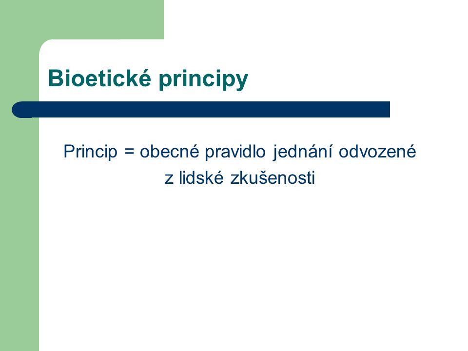 Princip = obecné pravidlo jednání odvozené z lidské zkušenosti