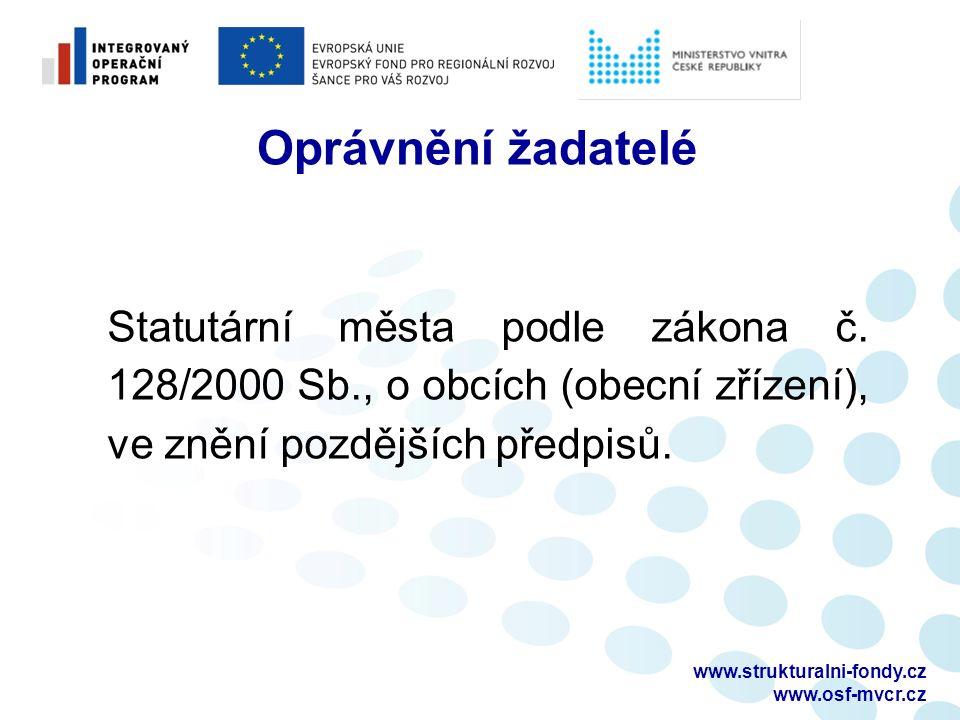 www.strukturalni-fondy.cz www.osf-mvcr.cz Oprávnění žadatelé Statutární města podle zákona č.