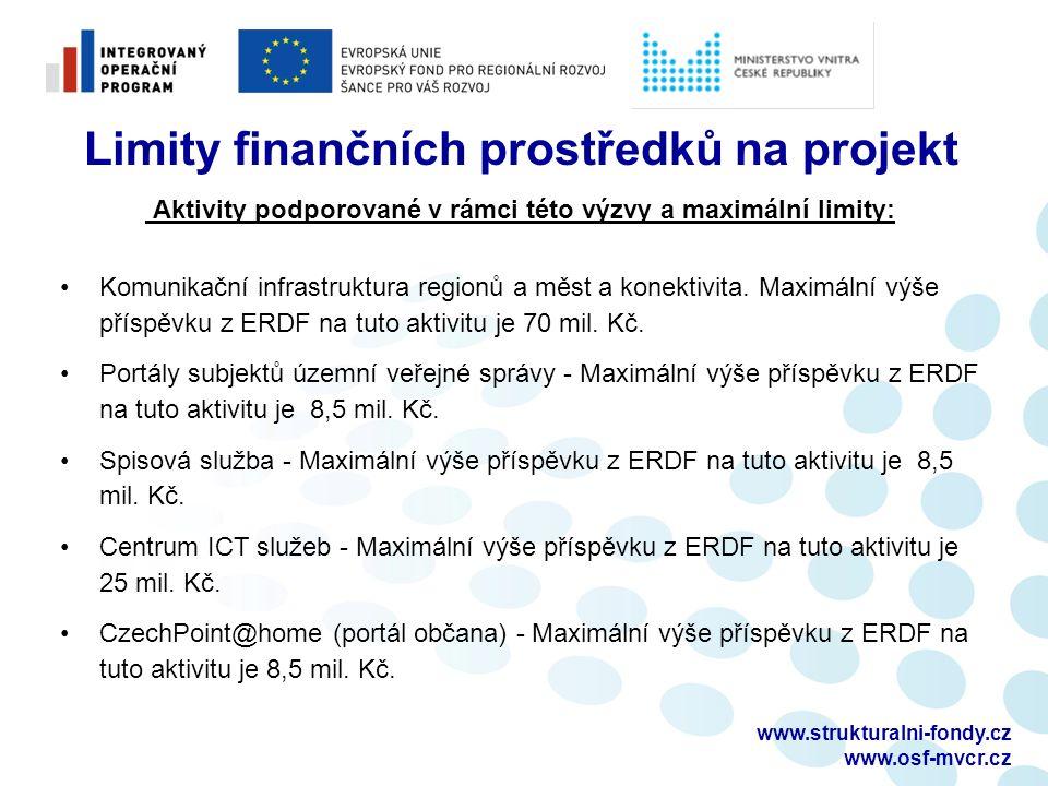 www.strukturalni-fondy.cz www.osf-mvcr.cz Limity finančních prostředků na projekt Aktivity podporované v rámci této výzvy a maximální limity: Komunikační infrastruktura regionů a měst a konektivita.