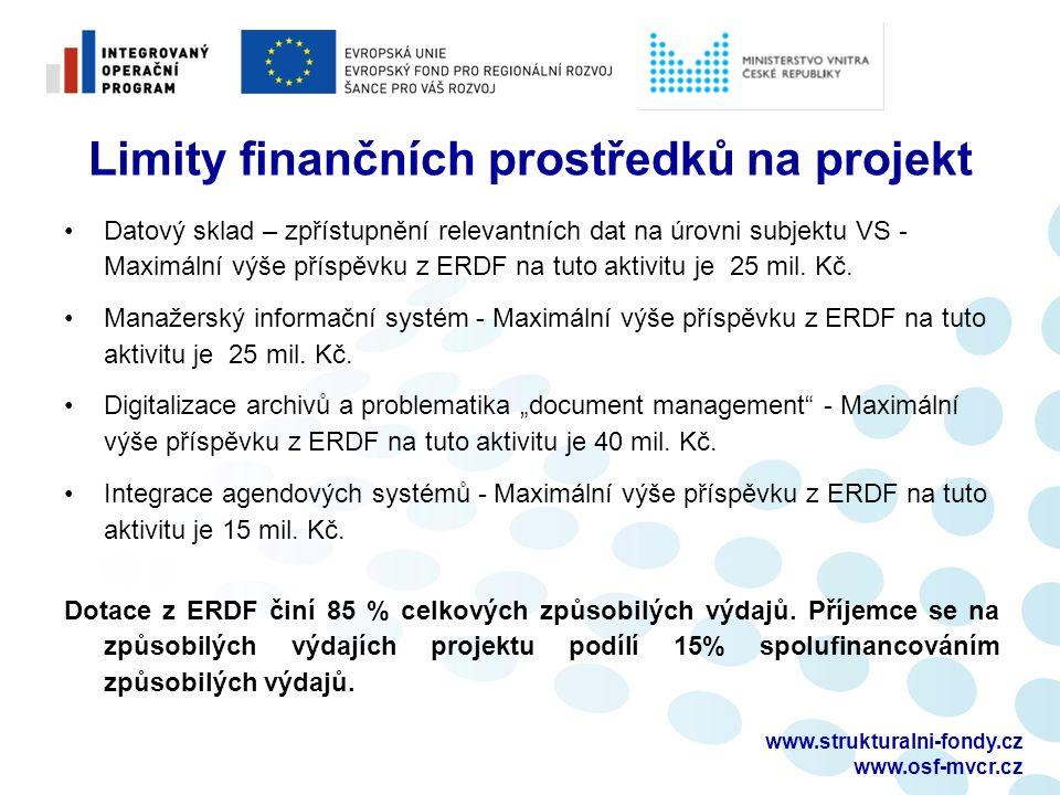 Limity finančních prostředků na projekt Datový sklad – zpřístupnění relevantních dat na úrovni subjektu VS - Maximální výše příspěvku z ERDF na tuto aktivitu je 25 mil.