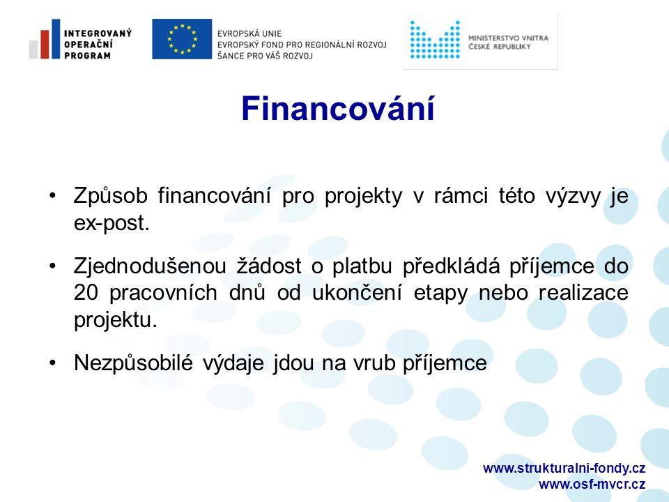 www.strukturalni-fondy.cz www.osf-mvcr.cz Financování Způsob financování pro projekty v rámci této výzvy je ex-post.