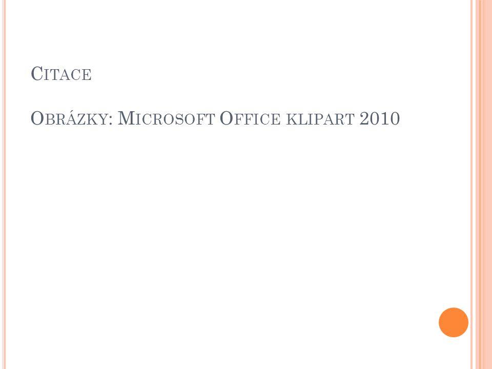 C ITACE O BRÁZKY : M ICROSOFT O FFICE KLIPART 2010