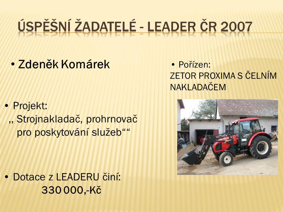 Zdeněk Komárek Projekt:,, Strojnakladač, prohrnovač pro poskytování služeb Pořízen: ZETOR PROXIMA S ČELNÍM NAKLADAČEM Dotace z LEADERU činí: 330 000,-Kč