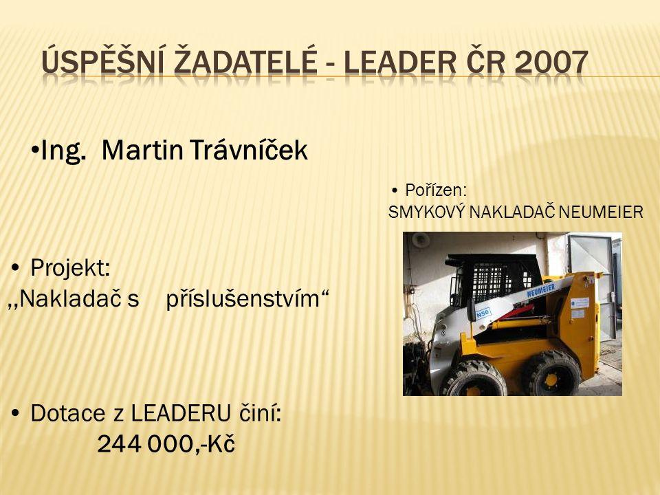 """Ing. Martin Trávníček Projekt:,,Nakladač s příslušenstvím"""" Pořízen: SMYKOVÝ NAKLADAČ NEUMEIER Dotace z LEADERU činí: 244 000,-Kč"""