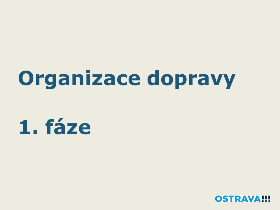 Organizace dopravy 1. fáze