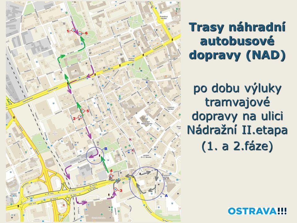 Trasy náhradní autobusové dopravy (NAD) po dobu výluky tramvajové dopravy na ulici Nádražní II.etapa (1. a 2.fáze)