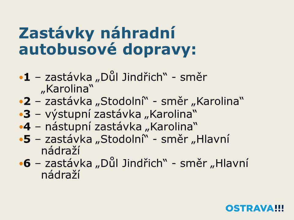 """Zastávky náhradní autobusové dopravy: 1 – zastávka """"Důl Jindřich"""" - směr """"Karolina"""" 2 – zastávka """"Stodolní"""" - směr """"Karolina"""" 3 – výstupní zastávka """"K"""