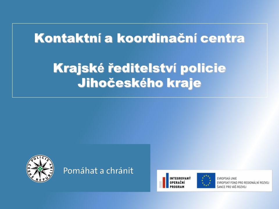 Kontaktn í a koordinačn í centra Krajsk é ředitelstv í policie Jihočesk é ho kraje