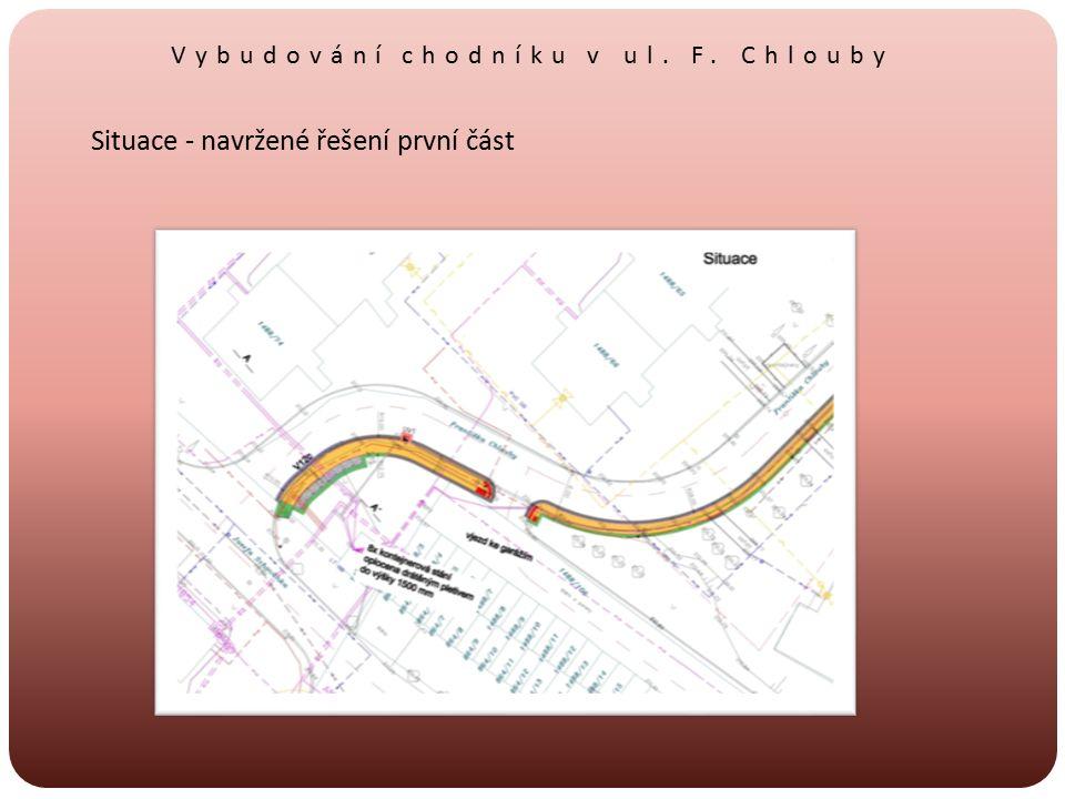 Vybudování chodníku v ul. F. Chlouby Situace - navržené řešení první část