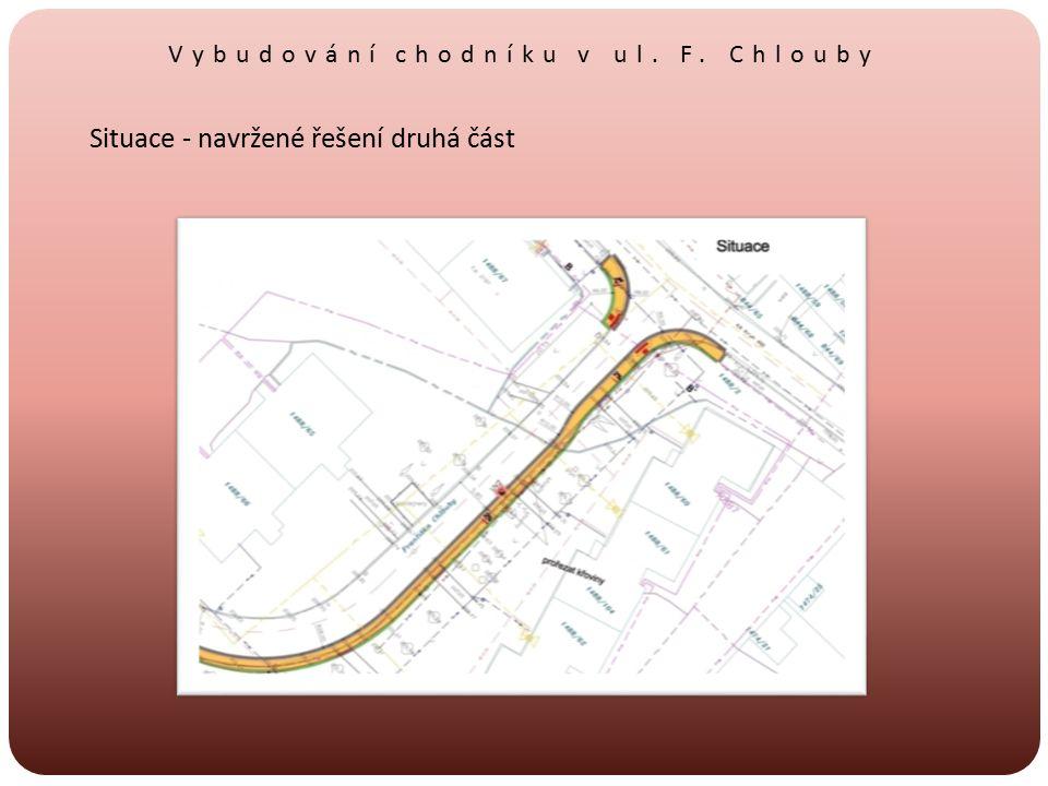 Vybudování chodníku v ul. F. Chlouby Situace - navržené řešení druhá část