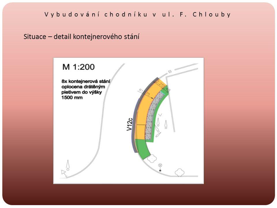 Vybudování chodníku v ul. F. Chlouby Situace – detail kontejnerového stání