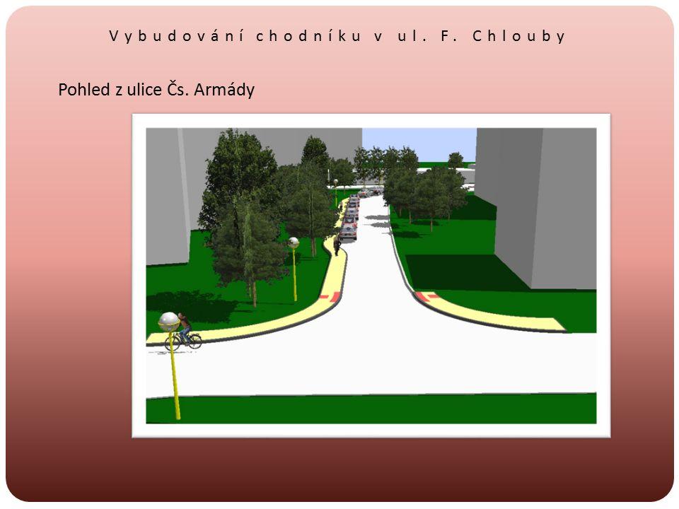 Vybudování chodníku v ul. F. Chlouby Pohled z ulice Čs. Armády